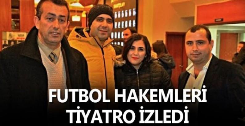 Futbol Hakemleri Tiyatroda buluştu
